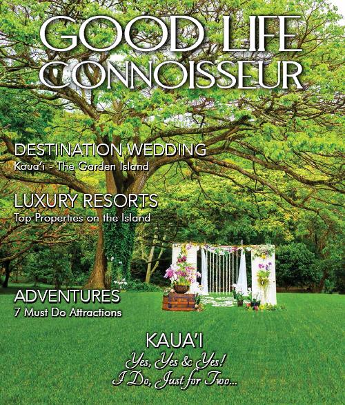 Good Life Connoisseur – Kauai